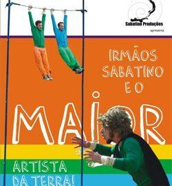 Pindorama Circus  – Espetáculo: O MAIOR artista da Terra – Irmãos Sabatino