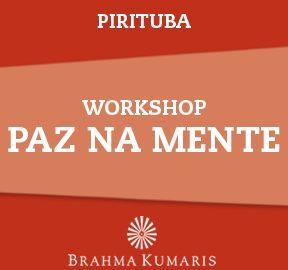WORKSHOP: Paz na Mente - Sobre qualidade de vida e práticas de meditação Raja Yoga