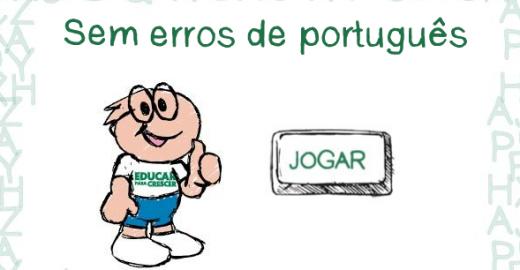 Experimente, gratuitamente, o Jogo dos Erros de Português