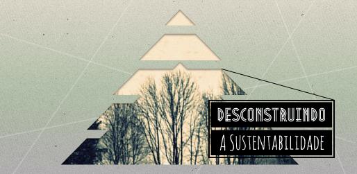 desconstruindo a sustentabilidade