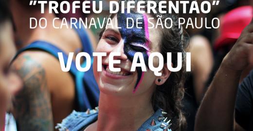"""Quem merece ganhar o """"Troféu Diferentão"""" do Carnaval de São Paulo? Responda a enquete"""