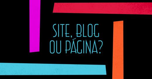 Site, blog ou página, qual a melhor opção para meu negócio?
