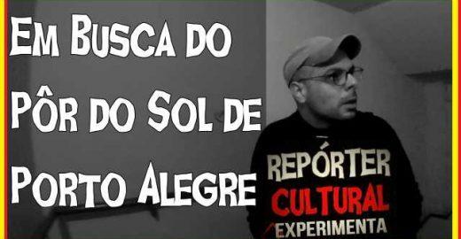 Repórter Cultural em busca do Pôr do Sol de Porto Alegre
