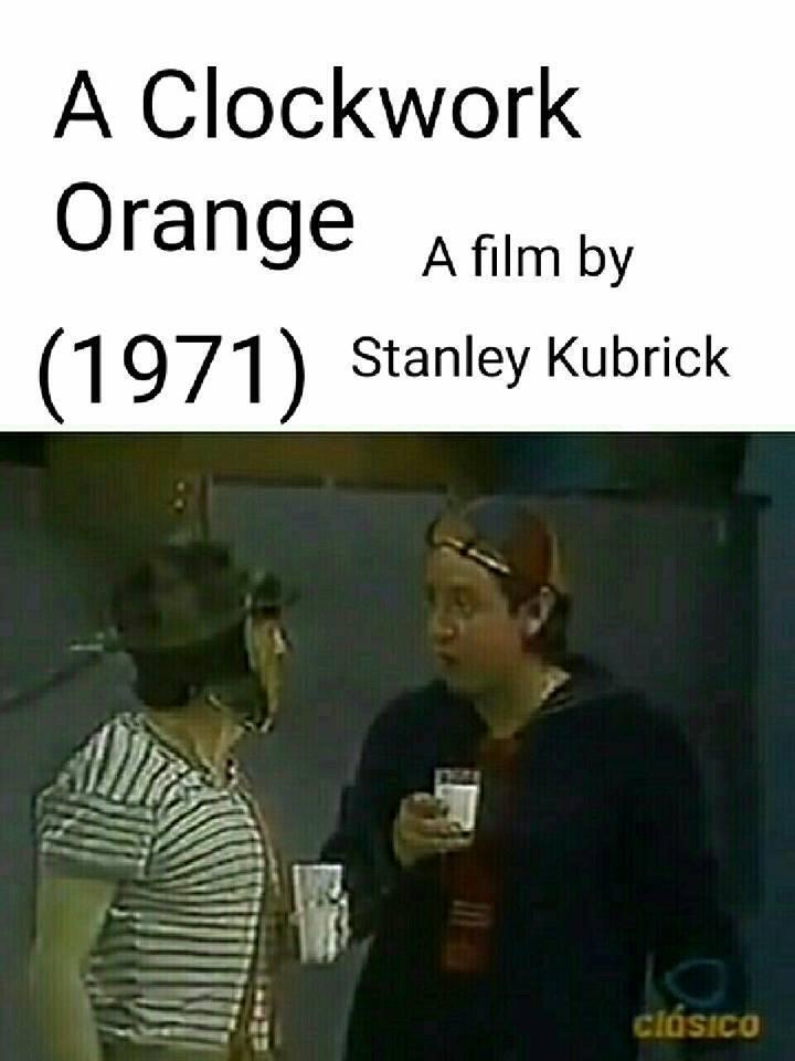 Laranja Mecânica, cópia de Chaves dirigida por Stanley Kubrick