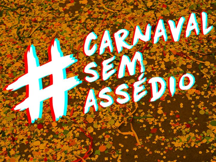 Campanha #CarnavalSemAssédio luta por respeito na folia