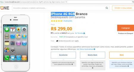 a92a07bd13 Preços começam nos R  300 para o modelo iPhone 4G 8GB