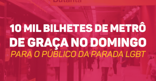 Marca vai distribuir DEZ MIL bilhetes de metrô para a Parada LGBT