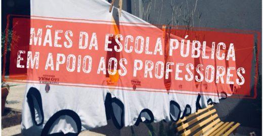 Vem pra rua: mães organizam ato em prol do ensino público em SP