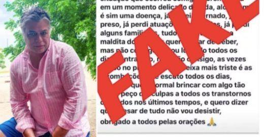 Famosos viralizam sem querer  Fake News sobre  Fábio Assunção