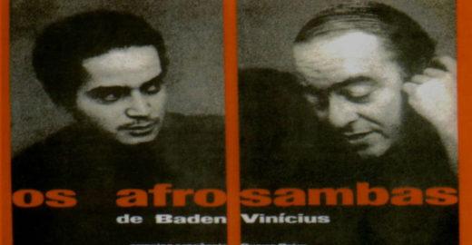 Escute o afro-samba de Baden Powell e Vinícius enquanto lê a resenha do disco