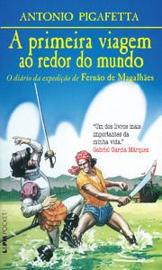 """Capa do livro """"A 1ª viagem ao redor do mundo – o diário da expedição de Fernão de Magalhães"""""""