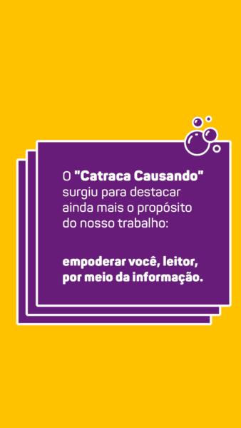 """O """"Catraca Causando"""" surgiu para destacar aina mais o propósito do nosso trabalho: empoderar você, leitor, por meio da informação"""