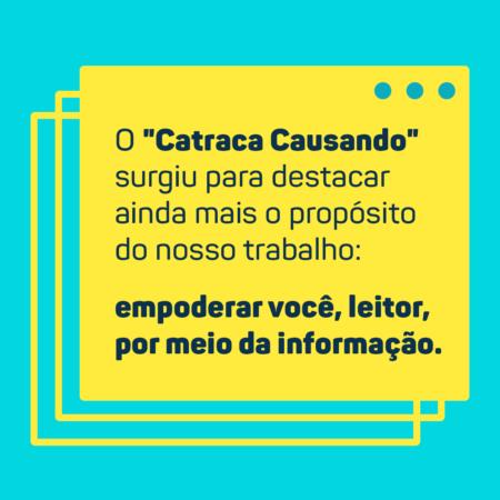 """O """"Catraca Causando"""" surgiu para destacar ainda mais o propósito do nosso trabalho: empoderar você, leitor, por meio da informação."""