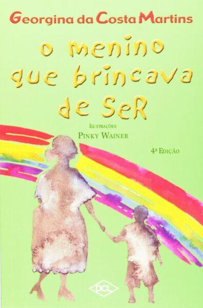 O menino que brincava de ser - 7 livros infantis que falam sobre a temática LGBTQIA+