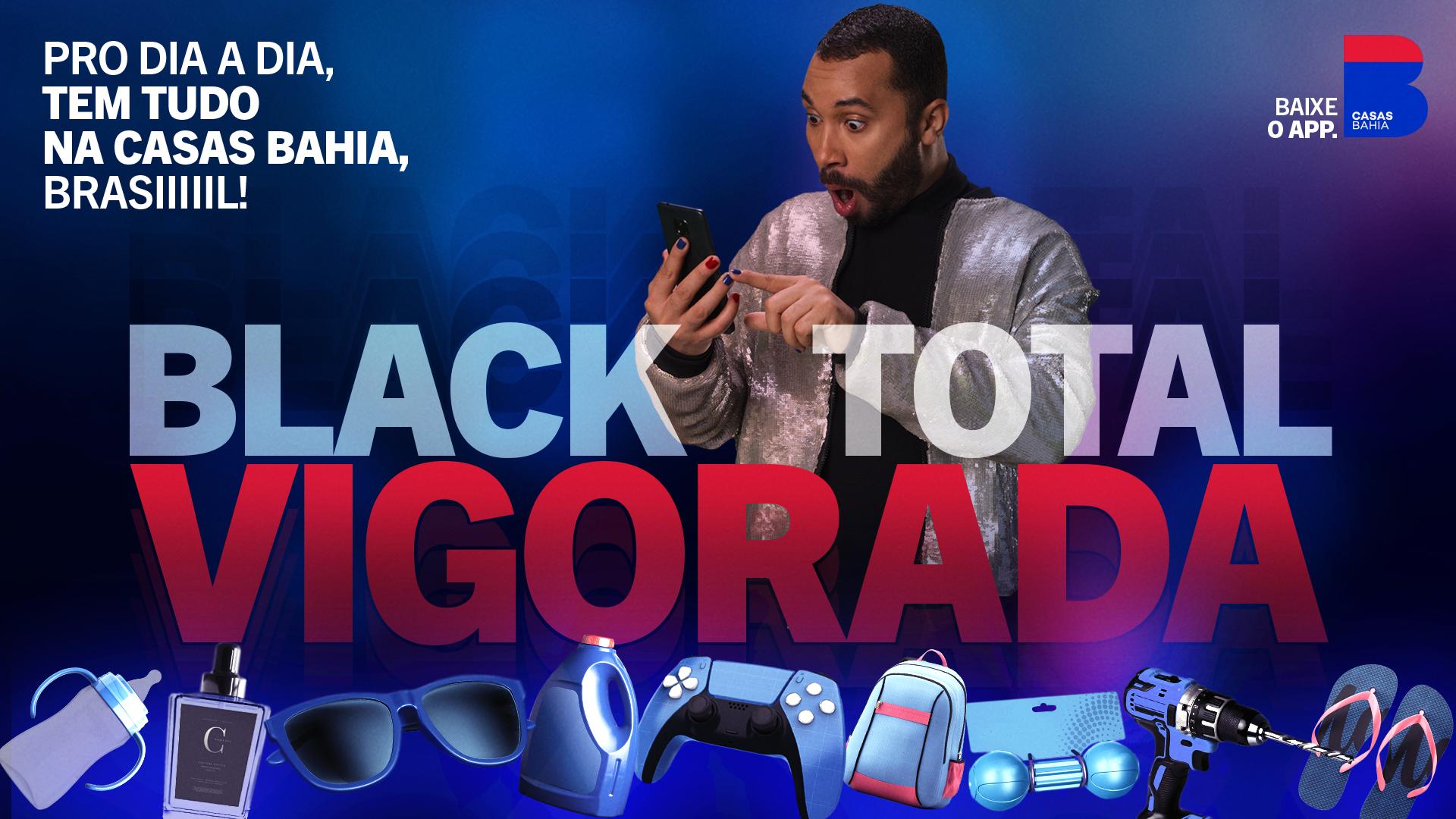 Black Total Vigorada da Casas Bahia além de contar com o ex-BBB como garoto propaganda vai ser um show de ofertas exclusivas a partir de R $9,90