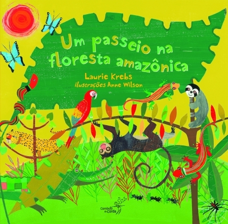 """""""Um passeio pela floresta amazônica"""", de Laurie Krebs e Annie Wilson."""