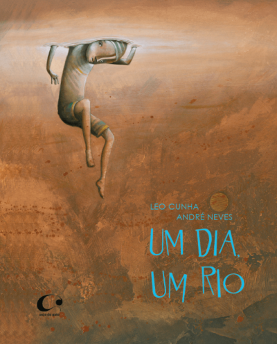 """""""Um dia, um rio"""", de André Neves e Leo Cunha."""