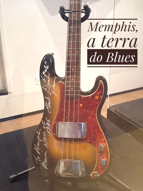 Memphis, a terra do Blues, do Soul e do Rock in Roll