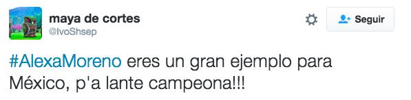 """""""#AlexaMoreno é um grande exemplo para o México, vá em frente, campeã!"""""""