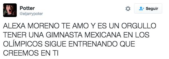 """""""Alexa Moreno, te amo, é um orgulho ter uma ginasta mexicana nos jogos olímpicos. Segue treinando, que acreditamos em ti"""""""